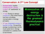 conservation a 2 nd law concept