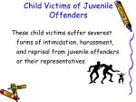 child victims of juvenile offenders