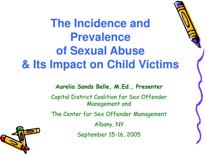 the incidence and prevalence of sexual abuse its impact on child victims n.