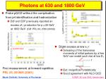 photons at 630 and 1800 gev