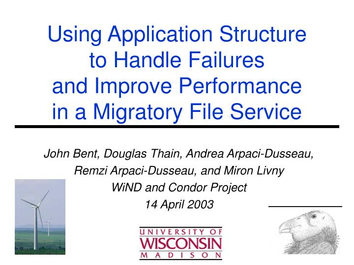 using application structure to handle failures and improve performance in a migratory file service n.