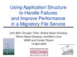 using application structure to handle failures and improve performance in a migratory file service