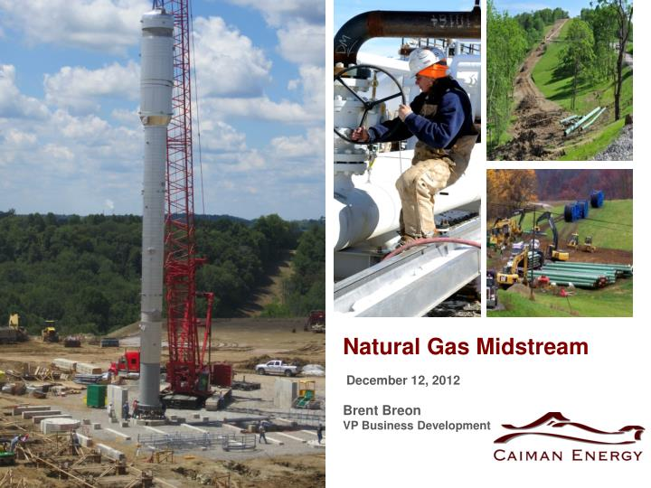 natural gas midstream december 12 2012 brent breon vp business development n.