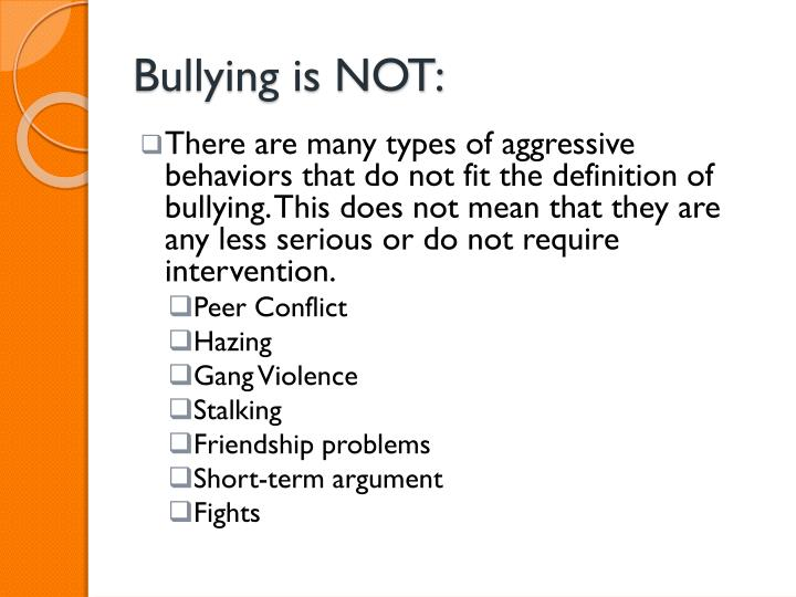Bullying is NOT: