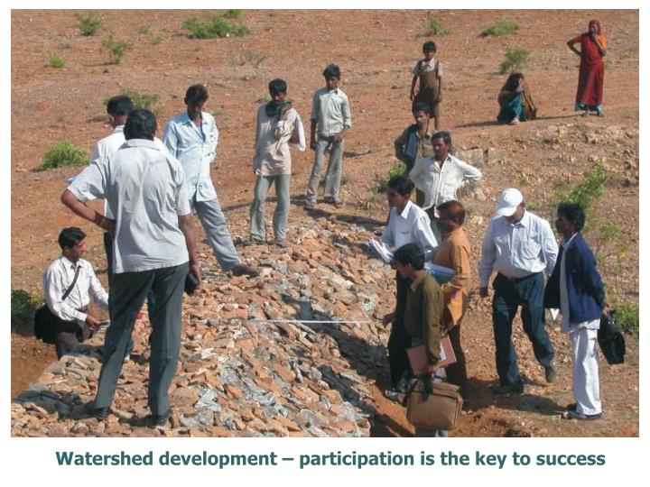 Watershed development – participation is the key to success