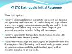 ky ltc earthquake initial response