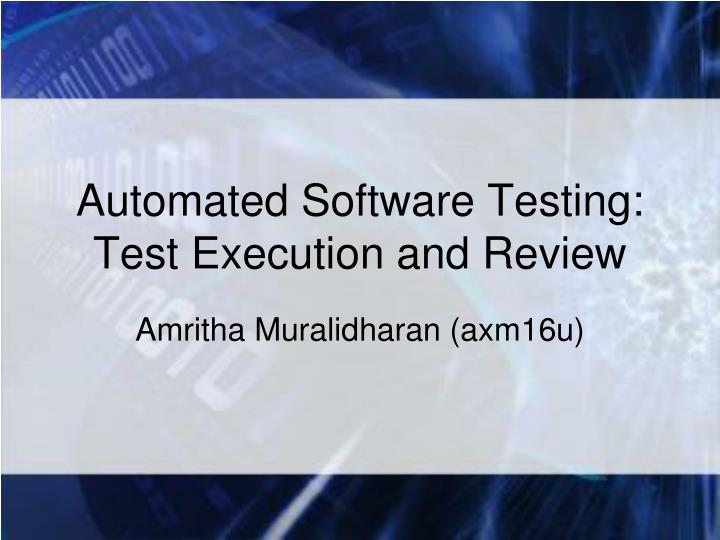automated software testing test execution and review n.