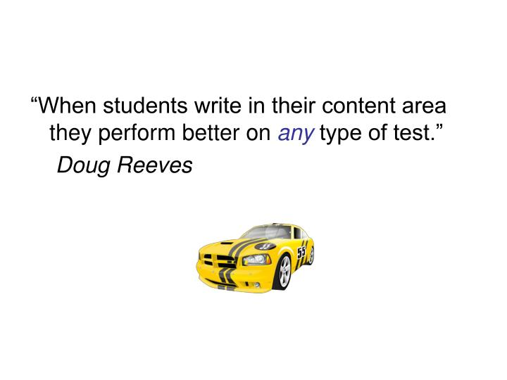 """""""When students write in their content area they perform better on"""