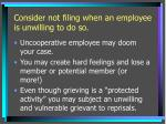 consider not filing when an employee is unwilling to do so