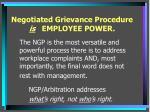 negotiated grievance procedure is employee power