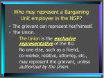 who may represent a bargaining unit employee in the ngp
