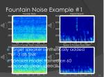 fountain noise example 1