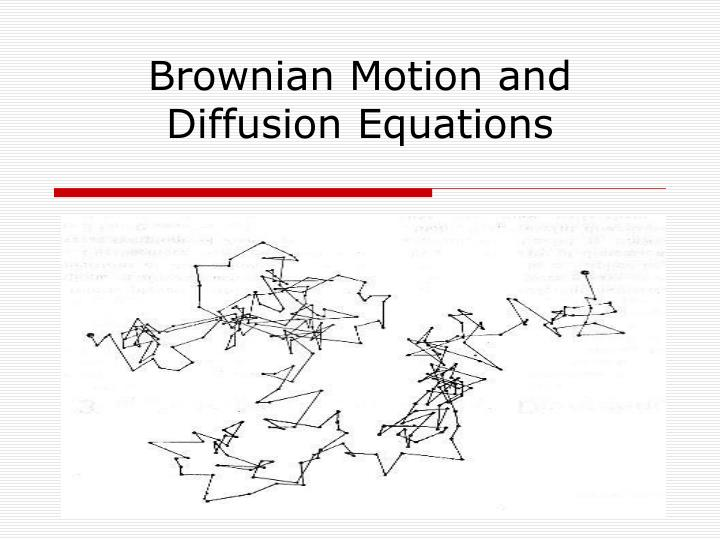 brownian motion and diffusion equations n.