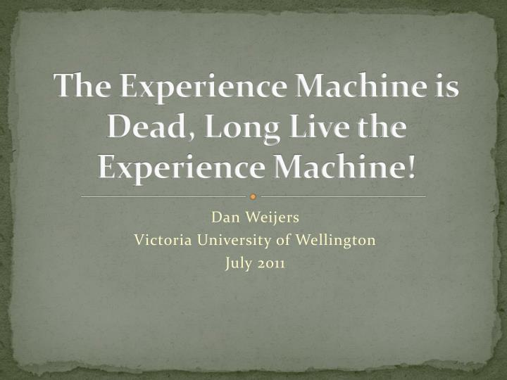 the experience machine is dead long live the experience machine n.