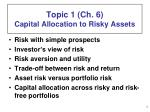 topic 1 ch 6 capital allocation to risky assets