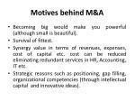 motives behind m a