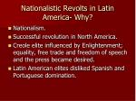 nationalistic revolts in latin america why