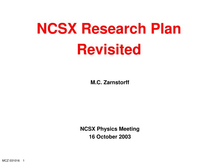 ncsx research plan revisited n.