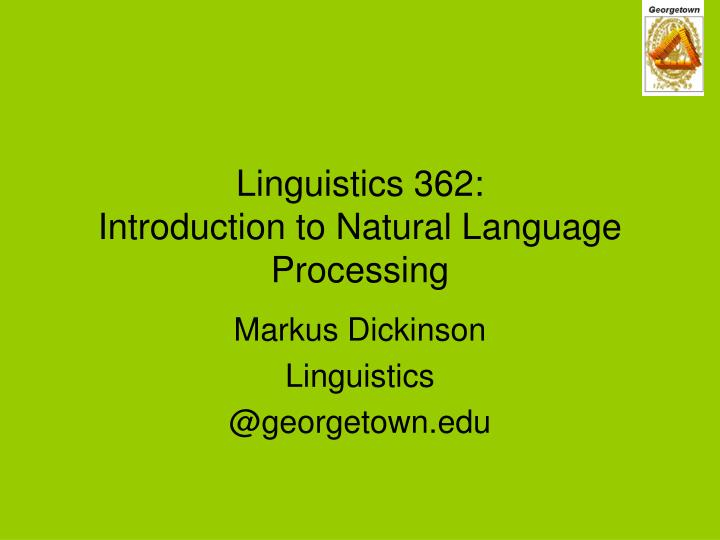 linguistics 362 introduction to natural language processing n.