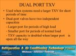 dual port txv