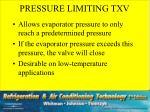 pressure limiting txv