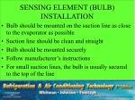 sensing element bulb installation