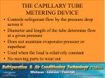 the capillary tube metering device