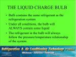 the liquid charge bulb