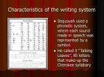 characteristics of the writing system