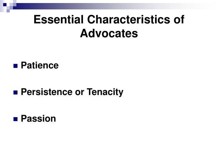 Essential Characteristics of Advocates