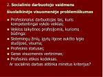 2 socialinio darbuotojo vaidmens iuolaikin je visuomen je problemi kumas