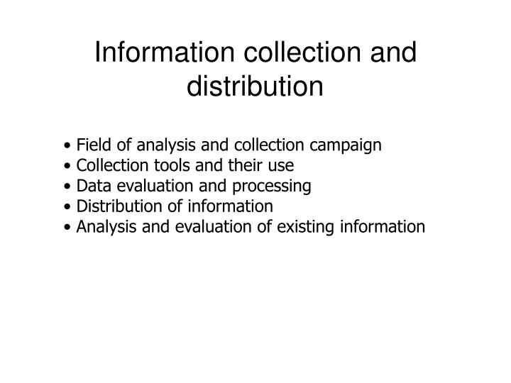 Information collection and distribution