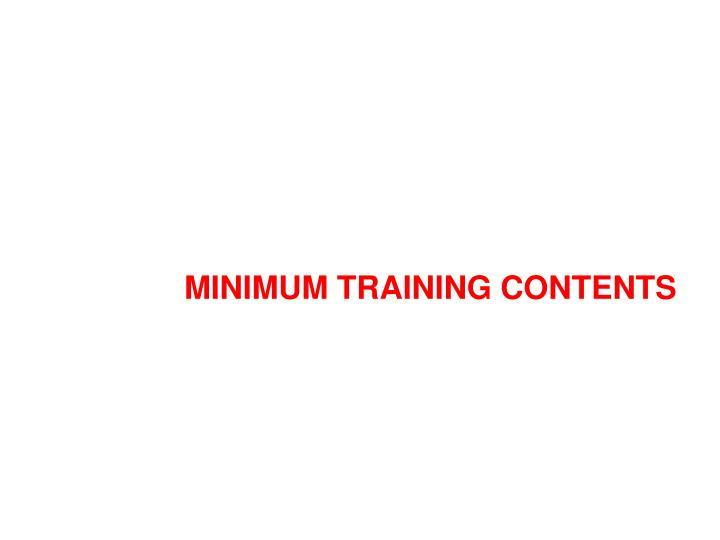MINIMUM TRAINING CONTENTS