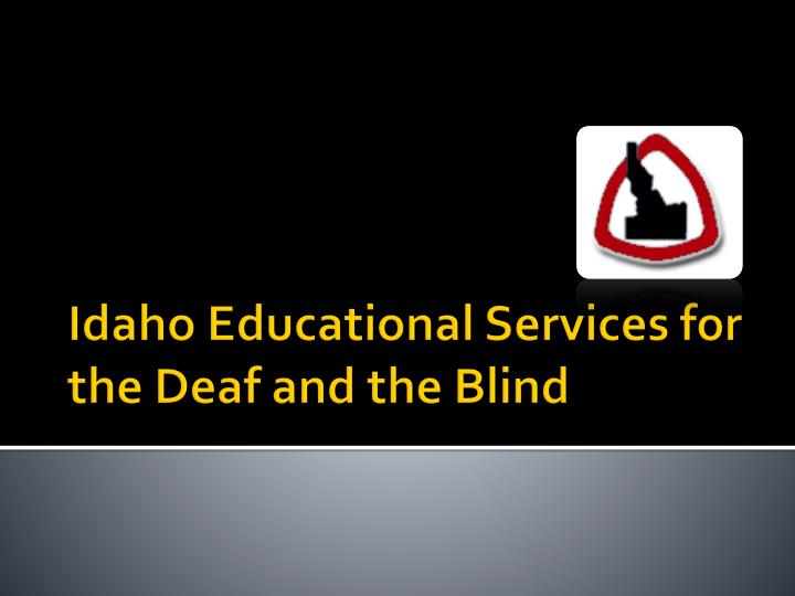 idaho educational services for the deaf and the blind n.