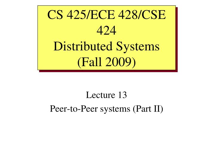 lecture 13 peer to peer systems part ii n.