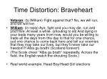 time distortion braveheart