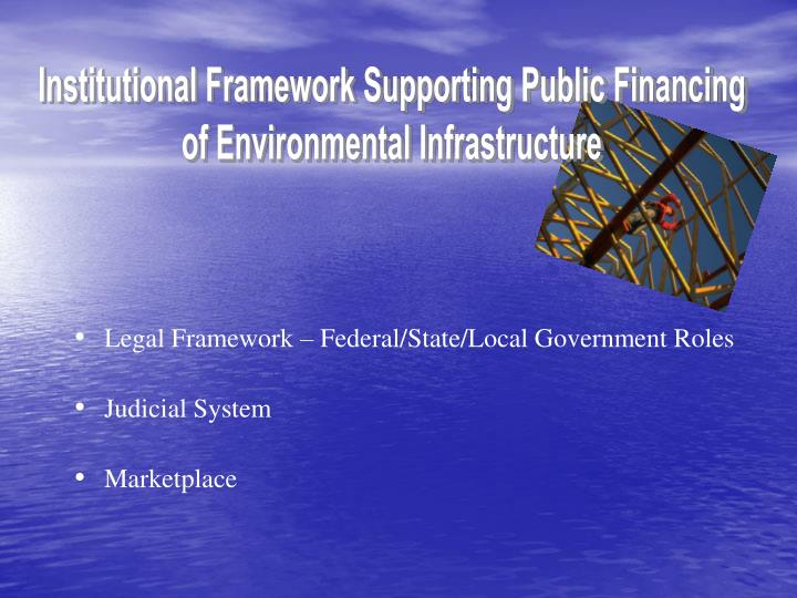 Institutional Framework Supporting Public Financing