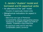 3 janda s clusters model and borrowed and bi aspectual verbs