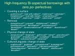 high frequency bi aspectual borrowings with zero po perfectives