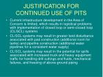 justification for continued use of pits