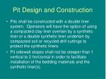 pit design and construction