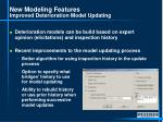 new modeling features improved deterioration model updating