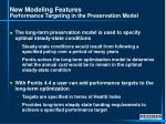 new modeling features performance targeting in the preservation model
