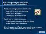 simulating bridge conditions purpose of a program simulation