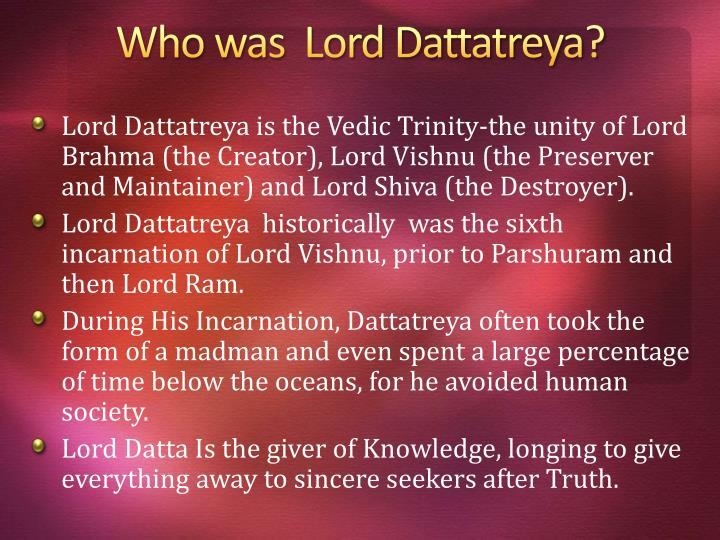 Who was lord dattatreya
