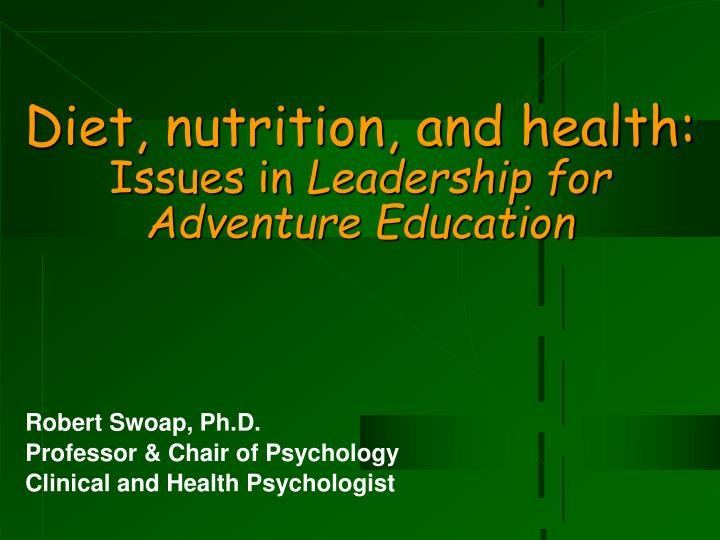 diet nutrition and health issues in leadership for adventure education n.