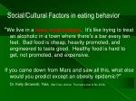 social cultural factors in eating behavior1