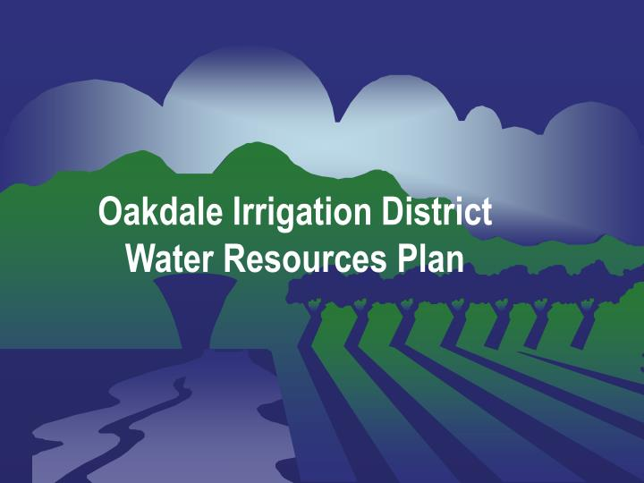 oakdale irrigation district water resources plan n.