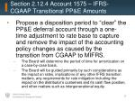 section 2 12 4 account 1575 ifrs cgaap transitional pp e amounts2