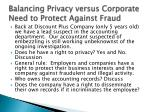 balancing privacy versus corporate need to protect against fraud